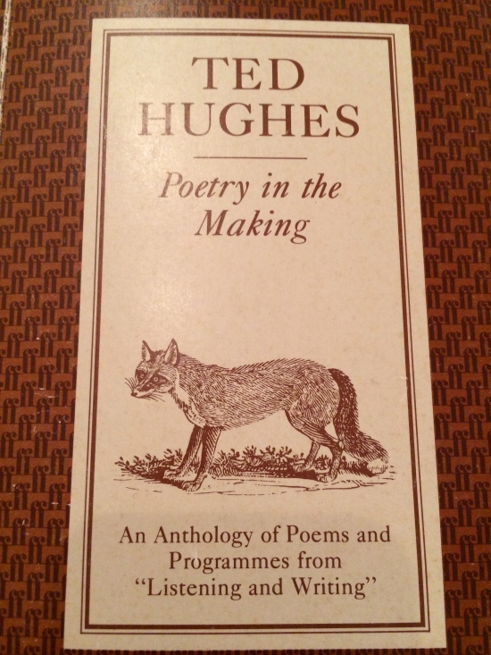 TED HUGHES Poetry in the Making: An Anthology ( Faber and Faber, 1967)