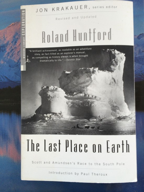 "Modern Library Edition of Roland Huntford's account of ""Scott and Amundsen's Race to the South Pole."""